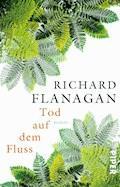 Tod auf dem Fluss - Richard Flanagan - E-Book