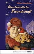 Eine himmlische Freundschaft - Mirjam Müntefering - E-Book