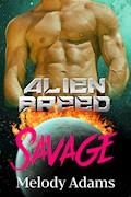 Savage (Alien Breed Series 13) - Melody Adams - E-Book