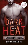 Dark Heat - Gefährliche Leidenschaft - Susan Hastings - E-Book