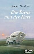 Die Biene und der Kurt - Robert Seethaler - E-Book
