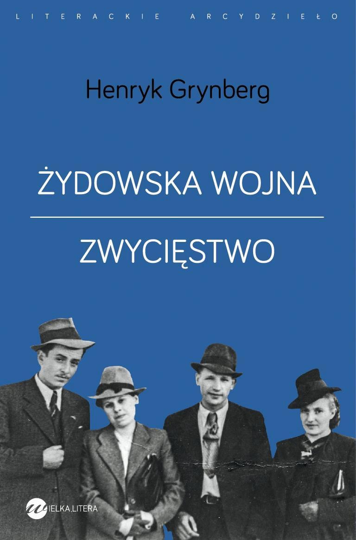 Żydowska wojna. Zwycięstwo - Tylko w Legimi możesz przeczytać ten tytuł przez 7 dni za darmo. - Henryk Grynberg