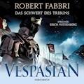 Vespasian: Das Schwert des Tribuns (ungekürzt) - Robert Fabbri - Hörbüch