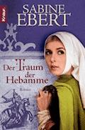 Der Traum der Hebamme - Sabine Ebert - E-Book