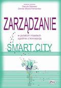 Zarządzanie w polskich miastach zgodnie z koncepcją smart city - Danuta Stawasz, Dorota Sikora-Fernandez - ebook