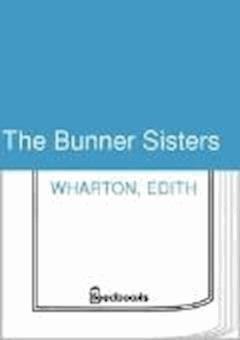 The Bunner Sisters - Edith Wharton - ebook