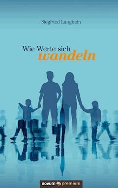 Wie Werte sich wandeln - Siegfried Langhein - E-Book
