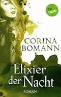 Elixier der Nacht - Ein Romantic-Mystery-Roman: Band 2 - Corina Bomann - E-Book