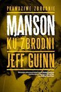 Manson. Ku zbrodni - Jeff Guinn - ebook