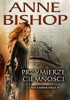 Przymierze Ciemności. Czarne Kamienie - Anne Bishop - ebook