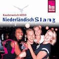 Reise Know-How Kauderwelsch AUDIO Niederländisch Slang - Elfi H. M. Gilissen - Hörbüch