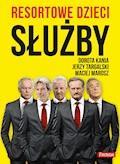 Resortowe dzieci. Służby - Dorota Kania, Jerzy Targalski, Maciej Marosz - ebook