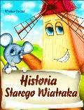 Historia Starego Wiatraka - Mirosław Souczek - ebook