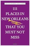 111 Places in New Orleans that you must not miss - Sally Asher - E-Book