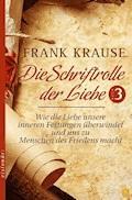 Die Schriftrolle der Liebe (Band 3) - Frank Krause - E-Book