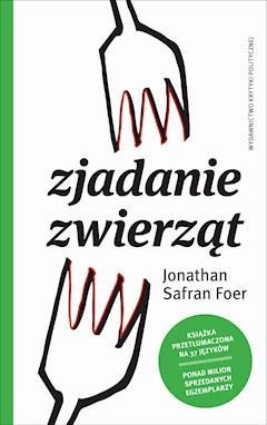 Zjadanie zwierząt - Jonathan Safran Foer - ebook
