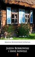 Jazon Bobrowski i inne nowele - Maria Rodziewiczówna - ebook