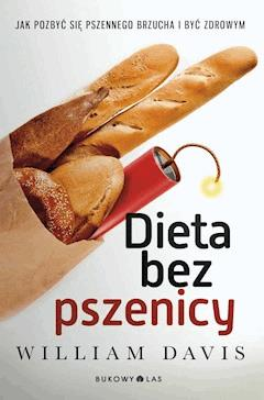 Dieta bez pszenicy - Dr William Davis - ebook