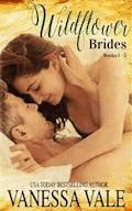 Wildflower Brides: Complete Boxed Set - Books 1 - 5 - Vanessa Vale - E-Book
