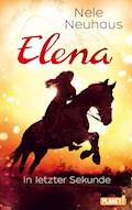 Elena – Ein Leben für Pferde 7: In letzter Sekunde - Nele Neuhaus - E-Book