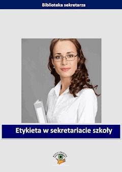 Etykieta w sekretariacie szkoły - Małgorzata Celuch, Bożena Winczewska - ebook