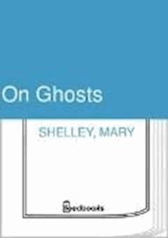 On Ghosts - Mary Shelley - ebook
