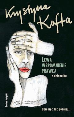 Lewa, wspomnienie prawej - Krystyna Kofta - ebook