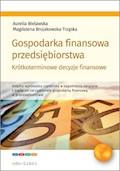 Gospodarka finansowa przedsiębiorstwa. Krótkoterminowe decyzje finansowe - Aurelia Bielawska, Magdalena Brojakowska-Trząska - ebook