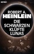 Die schwarzen Klüfte Lunas - Robert A. Heinlein - E-Book