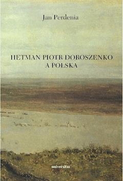 Hetman Piotr Doroszenko a Polska - Jan Perdenia - ebook