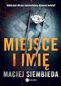 Miejsce i imię - Maciej Siembieda - ebook