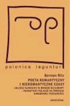 Poeta romantyczny i nieromantyczne czasy - Małgorzata Łukasiewicz, German Ritz - ebook