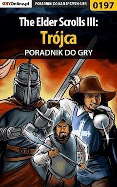 "The Elder Scrolls III: Trójca - poradnik do gry - Piotr ""Ziuziek"" Deja - ebook"