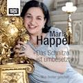 Das Schnitzel ist umbesetzt - Maria Happel - Hörbüch