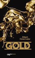 Gold. Der Film der Nibelungen. - Albert Ostermaier - E-Book