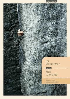 Życie to za mało - Iza Michalewicz - ebook