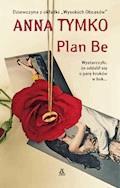 Plan Be - Anna Tymko - ebook