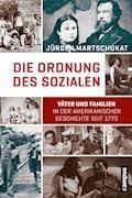 Die Ordnung des Sozialen - Jürgen Martschukat - E-Book