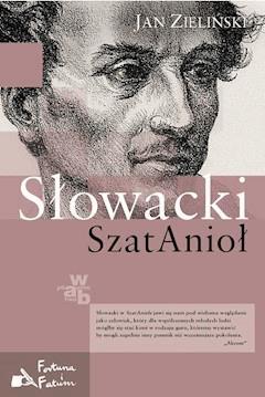 Słowacki. SzatAnioł - Jan Zieliński - ebook