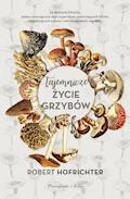 Tajemnicze życie grzybów - Robert Hofrichter - ebook + audiobook