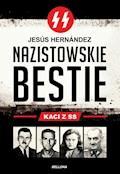 Nazistowskie bestie. Kaci z SS - Jesus Hernandez - ebook