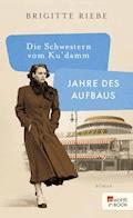 Die Schwestern vom Ku'damm - Brigitte Riebe - E-Book