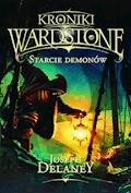 Kroniki Wardstone 6. Starcie demonów - Joseph Delaney - ebook