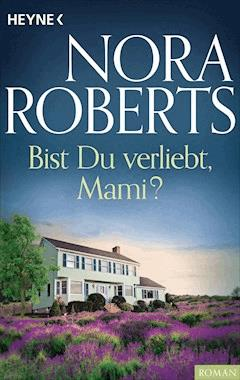 Bist du verliebt, Mami? - Nora Roberts - E-Book