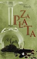 Zapłata - Małgorzata Rogala - ebook