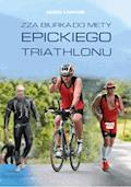 Zza biurka do mety epickiego triathlonu - Daniel Lewczuk - ebook