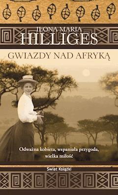 Gwiazdy nad Afryką - Ilona Maria Hilliges - ebook
