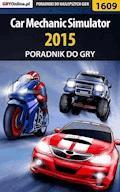 "Car Mechanic Simulator 2015 - poradnik do gry - Amadeusz ""ElMundo"" Cyganek - ebook"