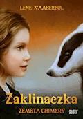 Zaklinaczka. Zemsta Chimery - Lene Kaaberbøl - ebook