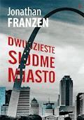 Dwudzieste siódme miasto - Jonathan Franzen - ebook